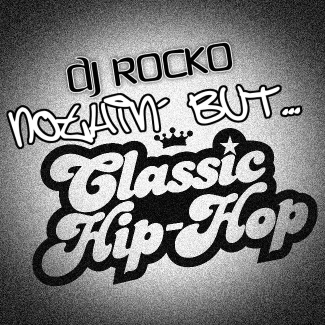 DJ Rocko - Nothin' But Classic Hip-Hop