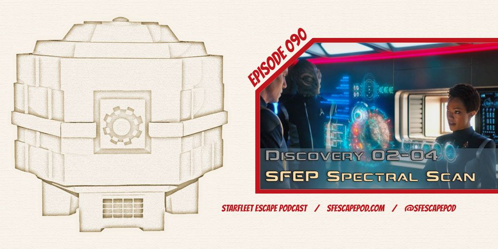 """Starfleet Escape Podcast #90: """"Spectral Scan – Discovery"""