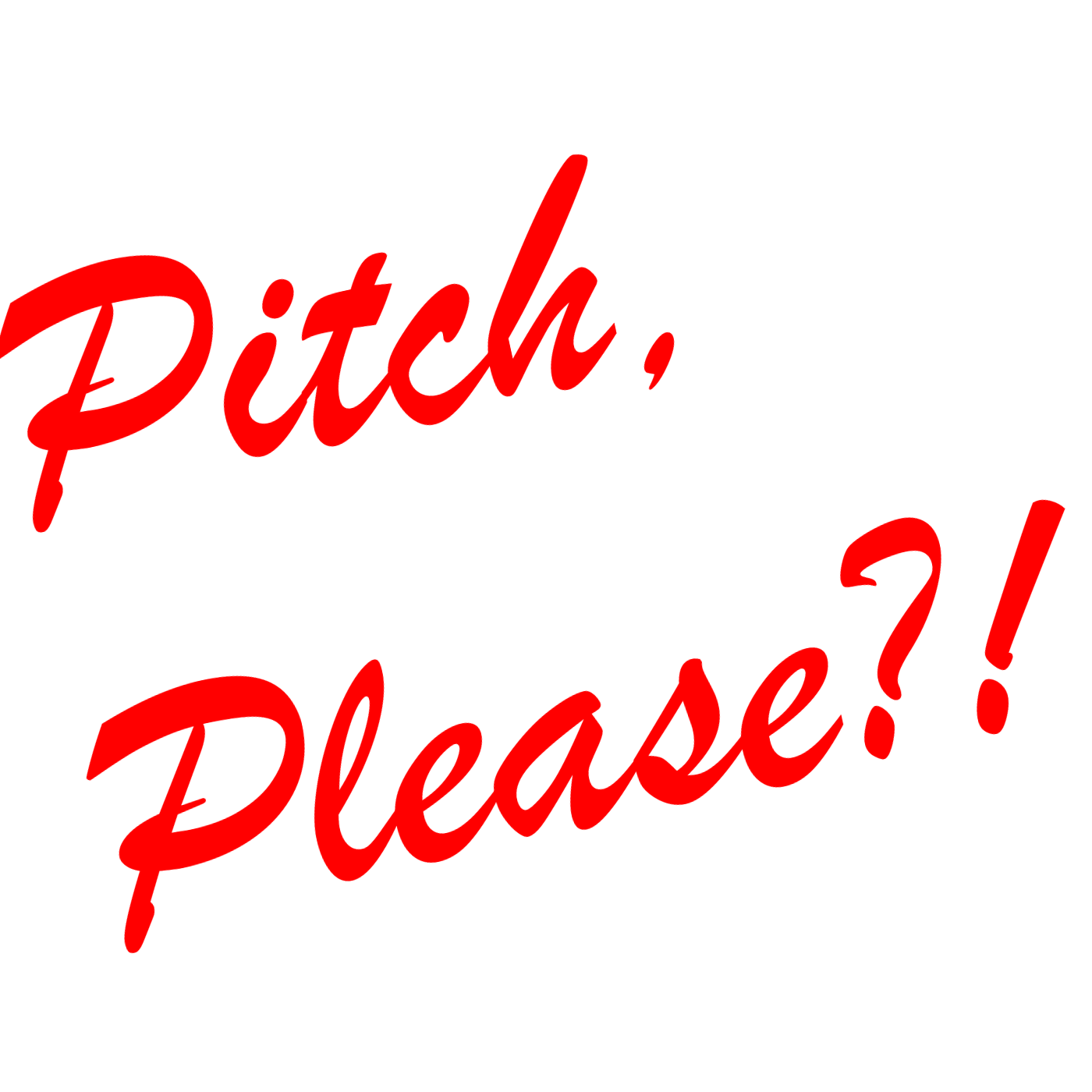 Pitch, Please?!